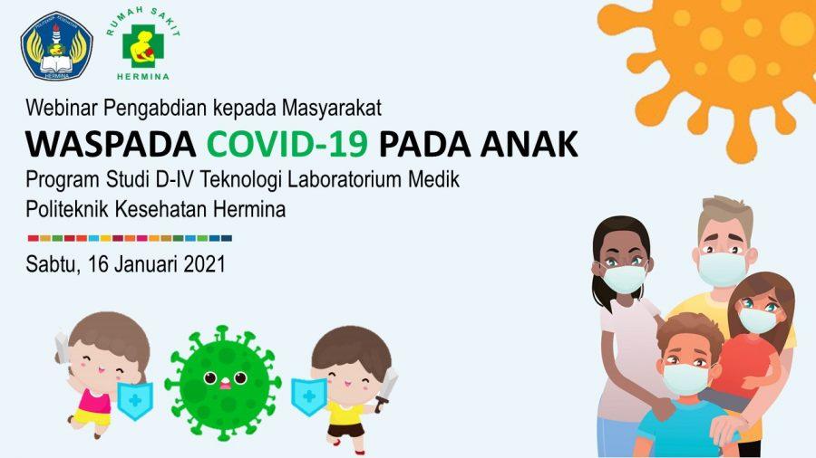 Materi Webinar PKM Prodi DIV TLM - Waspada Covid19 pada Anak